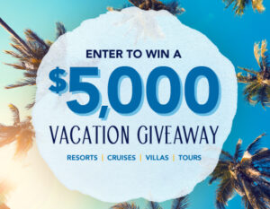 $5000 Vacation Giveaway